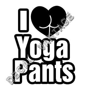 I-Love-Yoga-Pants-Vinyl-Sticker-Decal-Funny-Butt-Choose-Size-amp-Color