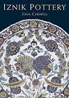 Iznik Pottery by John Carswell (Paperback / softback, 2006)