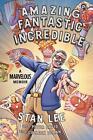 Amazing Fantastic Incredible von Stan Lee (2015, Taschenbuch)