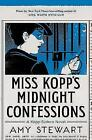 A Kopp Sisters Novel: Miss Kopp's Midnight Confessions 3 by Amy Stewart (2017, Hardcover)