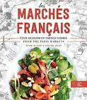 Les Marches Francais: Four Seasons of French Dishes from the Paris Markets by Brian DeFehr (Hardback, 2017)