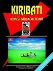 Kiribati Business Intelligence Report by International Business Publications, USA (Paperback / softback, 2003)