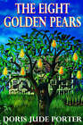 The Eight Golden Pears by Doris Jude Porter (Paperback / softback, 2004)