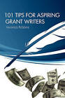 101 Tips for Aspiring Grant Writers by Veronica Robbins (Paperback / softback, 2010)