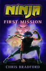 Ninja: First Mission by Chris Bradford (Paperback, 2011)