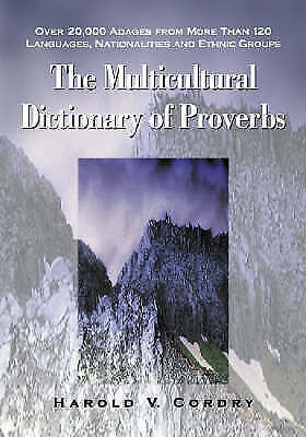 MULTICULTURAL DICTIONARY OF PROVERBS: OVER 20,000 ADAGES FROM By Harold V. VG