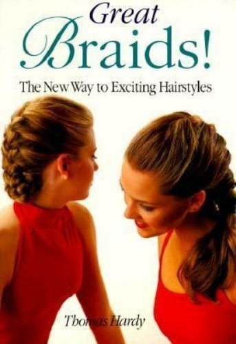 Great Braids! : The New Way to Exciting Hairstyles by Thomas Hardy (1997,  Paperback) for sale online   eBay