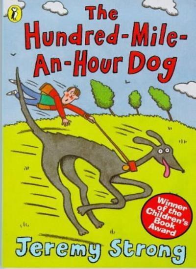 The Hundred-mile-an-hour Dog-Jeremy Strong, Nick Sharratt