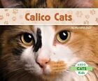 Calico Cats by Meredith Dash (Hardback, 2014)