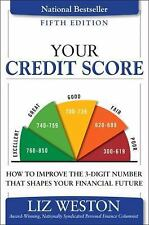 Liz Pulliam Weston: Your Credit Score : How to Improve the 3-Digit Number...