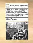 A Letter to Sir John Sinclair, Bart. Concerning the Virtues of the Muriatic Acid, or Spirit of Sea-Salt, in the Cure of Putrid Diseases. by Sir William Fordyce, M.D. ... by William Fordyce (Paperback / softback, 2010)
