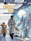 Valerian: Chatelet Station, Destination Cassiopeia by Pierre Christin (Paperback, 2015)