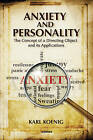 Anxiety and Personality: The Concept of a Directing Object and Its Applications by Karl Koenig (Paperback, 2014)