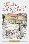 Road to Sunrise by Olivia Beck 9781456731250 Paperback 2011