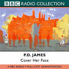 Cover Her Face: BBC Radio 4 Full-cast Dramatisation: Starring Robin Ellis & Sian Phillips by P. D. James (CD-Audio, 2002)