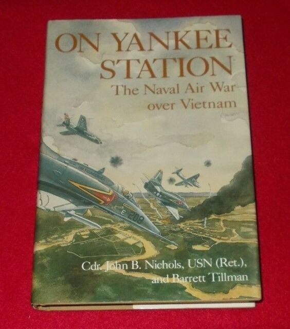 On Yankee Station: Naval Air War Over Vietnam by Barrett Tillman, John B. Nichol