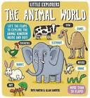 Little Explorers: The Animal World by Ruth Martin (Hardback, 2016)