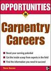 Opportunities in Carpentry Careers by Roger Sheldon (Paperback, 2007)