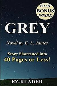 Grey Fifty Shades Of Grey As Told By Paperback Hardcover Audiobook Audible Grey Story Shortened Into 40 Pages Or Less By E Z Reader 2016