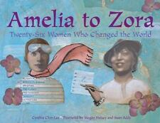 Amelia to Zora: Twenty-Six Women Who Changed the World by Chin-Lee, Cynthia