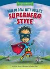 How to Deal with Bullies Superhero-Style: Response to Bullying by Wiley Blevins (Hardback, 2015)