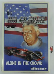 The Jim Gilmore Story: Alone in the Crowd By William Neely Hardcover
