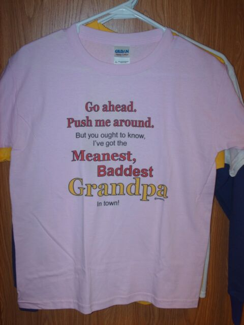 Kids Youth Large 14-16 T-shirt Pink Go ahead push me around meanest Grandpa town