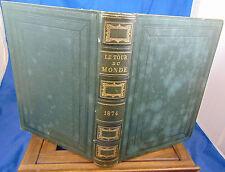 Charton Le tour du Monde. 1874  nouveau journal de voyages. Année complèt...