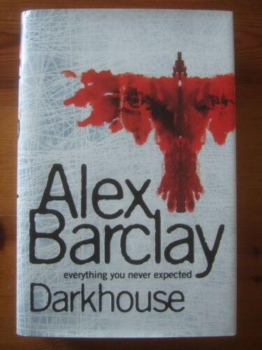 1 of 1 - Darkhouse - Alex Barclay 1st/1st Signed Hardback