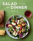 Salad for Dinner : Complete Meals for All Seasons by Jeanne Kelley (2012, Hardcover)