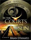 In the Courts of the Sun by Brian D'Amato (CD-Audio, 2009)