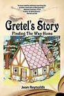 Gretel's Story: Finding the Way Home by Jean Reynolds (Paperback / softback, 2010)