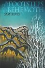 In The Footsteps Of The Behemoth by Sam Leeves (Paperback, 2013)