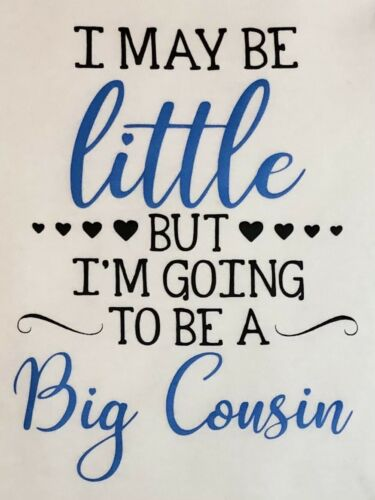 9-12 Months I May Be Little But I Am Going To Be A Big Cousin Vest Body Suit