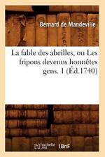 La Fable des Abeilles, Ou les Fripons Devenus Honnetes Gens. 1 (Ed. 1740) by...