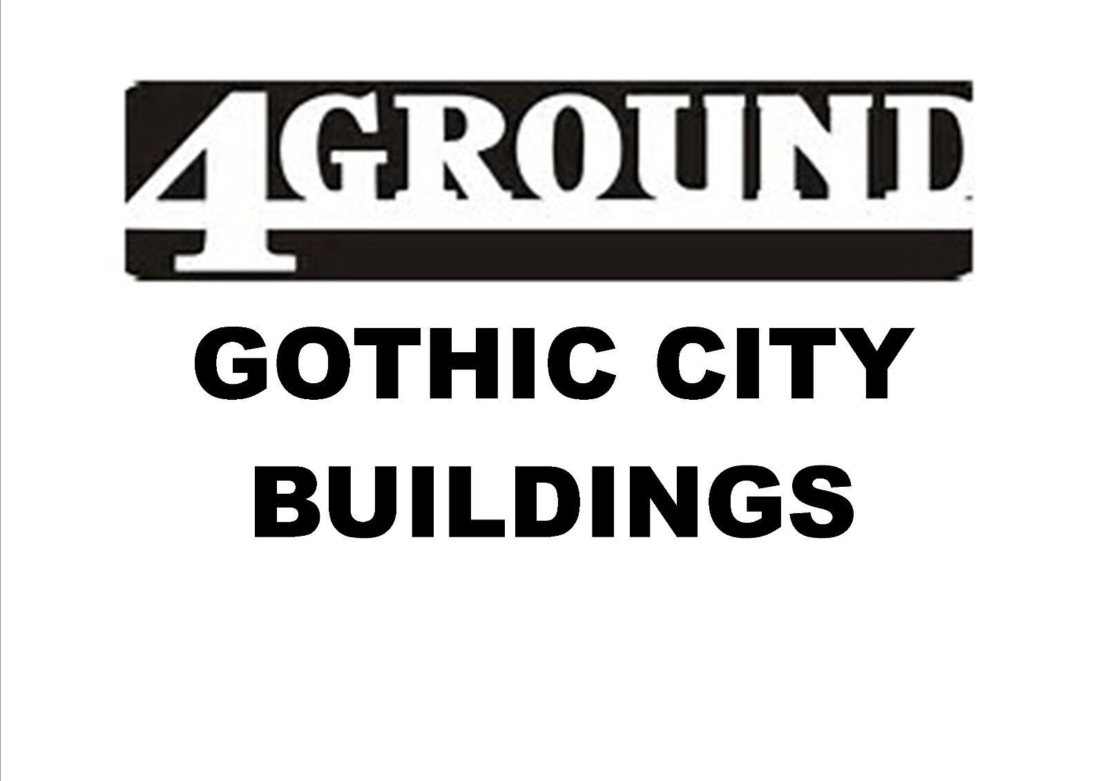 4GROUND - 28mm - 1 56 - GOTHIC CITY BUILDINGS - VARIOUS - FOR GENERIC WARGAMING