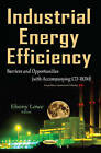 Industrial Energy Efficiency: Barriers & Opportunities by Nova Science Publishers Inc (Paperback, 2016)