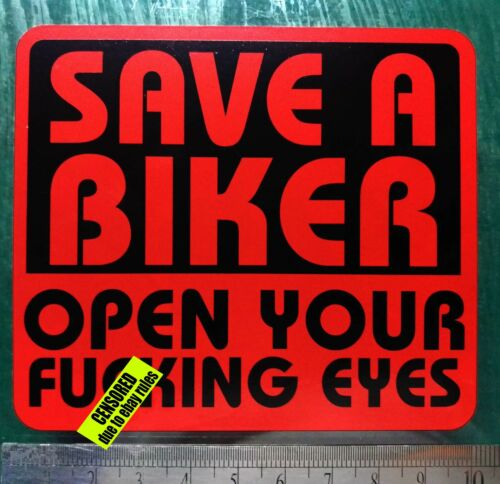 Save a Biker Open Your Fuxing Eyes Sticker funny Rude car van bike BLACK /& RED B