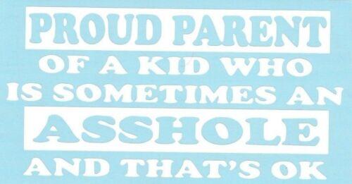 Proud Parent Of an Assh**e funny Car Truck Suv vinyl sticker decal