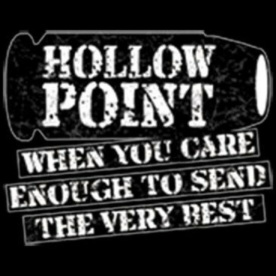 HOLLOW POINT When You Care Enough to Send the Very Best Gun Bullet T Shirt
