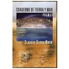 Cuaderno de Tierra y Mar : Poemas by Claudio Serra Brun (2013, Paperback)