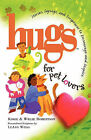 Hugs for Pet Lovers: Stories, Sayings, and Scriptures to Encourage and Inspire by Korie Robertson, Willie Robertson (Paperback / softback, 2010)