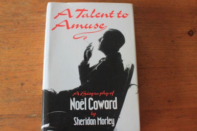 A Talent to Amuse: A Biography of Noel Coward by Sheridan Morley (Hardback,...