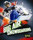 Big Air Snowboarding by Thomas K Adamson (Hardback, 2016)