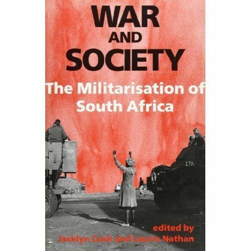 Cock, Jacklyn & Nathan,  .. War and Society: The Militarisation of South Africa