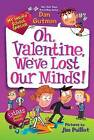 My Weird School Special: Oh, Valentine, We've Lost Our Minds! by Dan Gutman (Paperback, 2014)