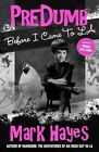 Predumb Before I Came to La by Mark Hayes 9780615992594 Paperback 2014