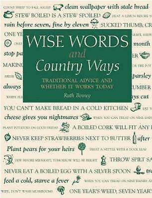 """""""VERY GOOD"""" Wise Words and Country Ways: Traditional Advice and Whether it Works"""