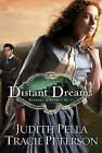 Distant Dreams by Judith Pella, Tracie Peterson (Paperback, 2009)