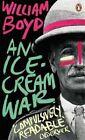 An Ice-Cream War, by William Boyd (Paperback, 2014)